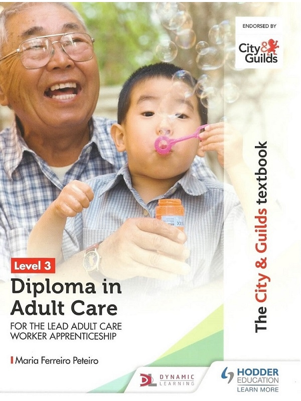 City and Guilds Textbook Level 3 Diploma in Adult Care for the Lead Adult Care Worker Apprenticeship (PDF)