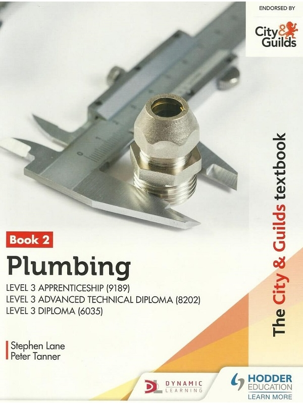 The City and Guilds Textbook Plumbing Book 2 for the Level 3 Apprenticeship (9189), Level 3 Advanced Technical Diploma (8202) and Level 3 Diploma (6035) (PDF)