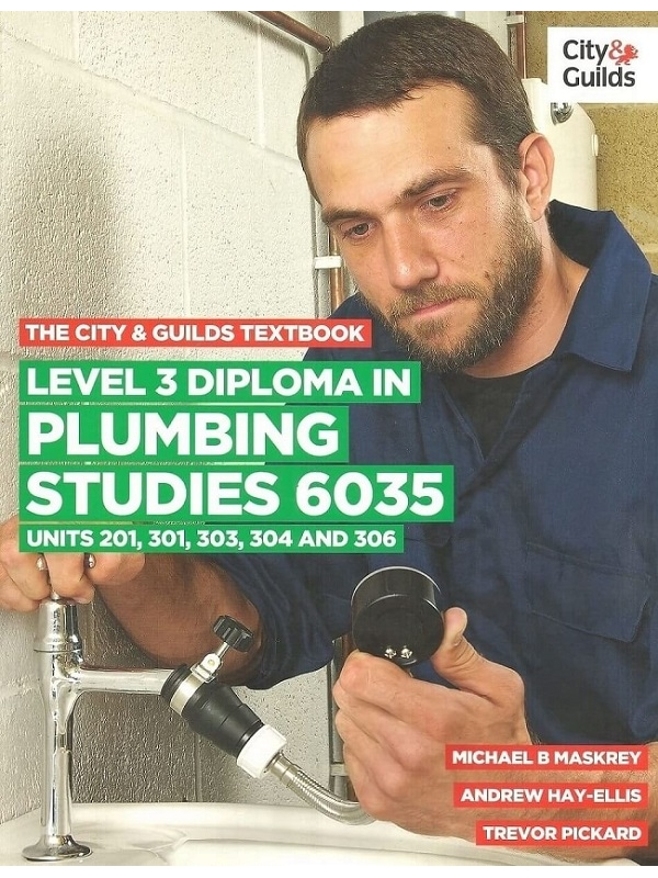 The City & Guilds Level 3 Diploma in Plumbing Studies 6035 Units 201,301,303,304,306 (PDF)