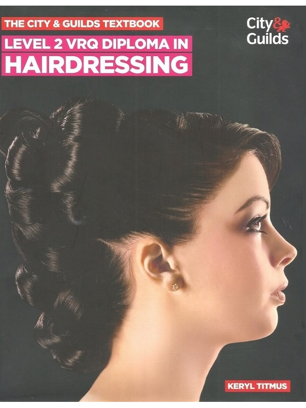 The City and Guilds Textbook Level 2 VRQ Diploma in Hairdressing (PDF)