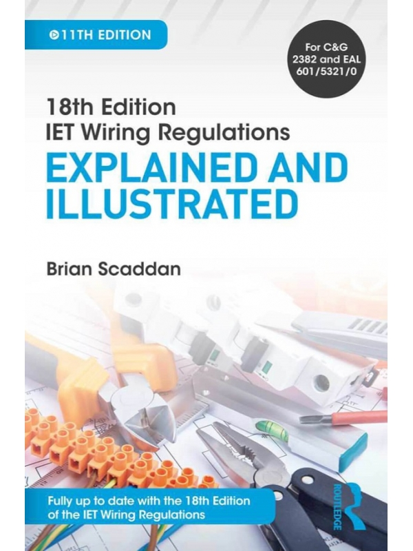 18th Edition IET Wiring Regulations Explained and Illustrated 11th Edition 2019 (PDF)