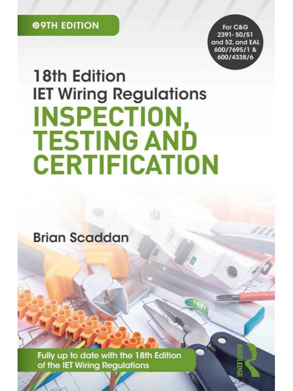 18th Edition IET Wiring Regulations Inspection, Testing and Certification 9th Edition 2019 (PDF)