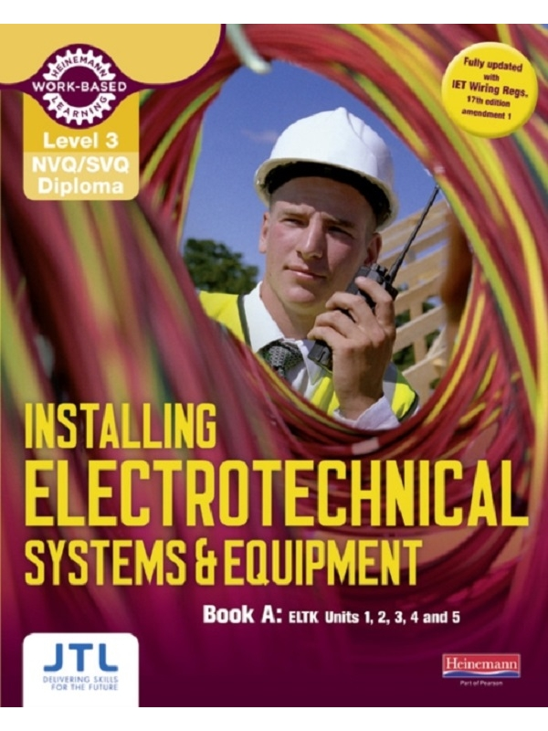 Level 3 NVQ Diploma in Installing Electrotechnical Systems and Equipment. Book A (PDF)