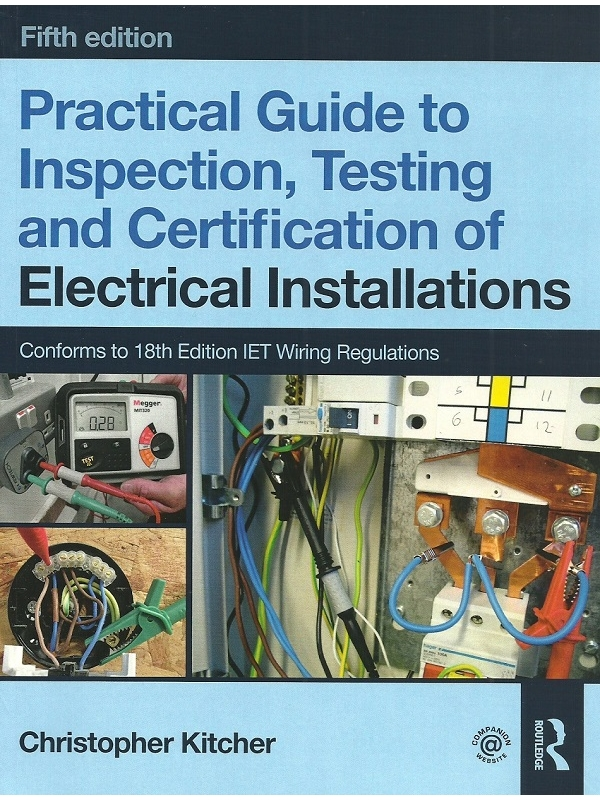 Practical Guide to Inspection, Testing and Certification of Electrical Installations 5th Edition 2019 (PDF)