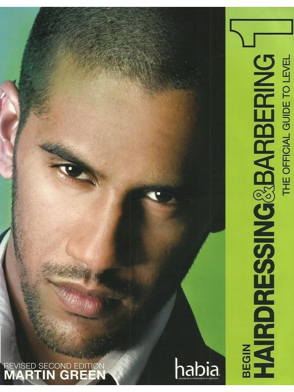 Begin Hairdressing and Barbering. Official Guide to Level 1 (PDF)