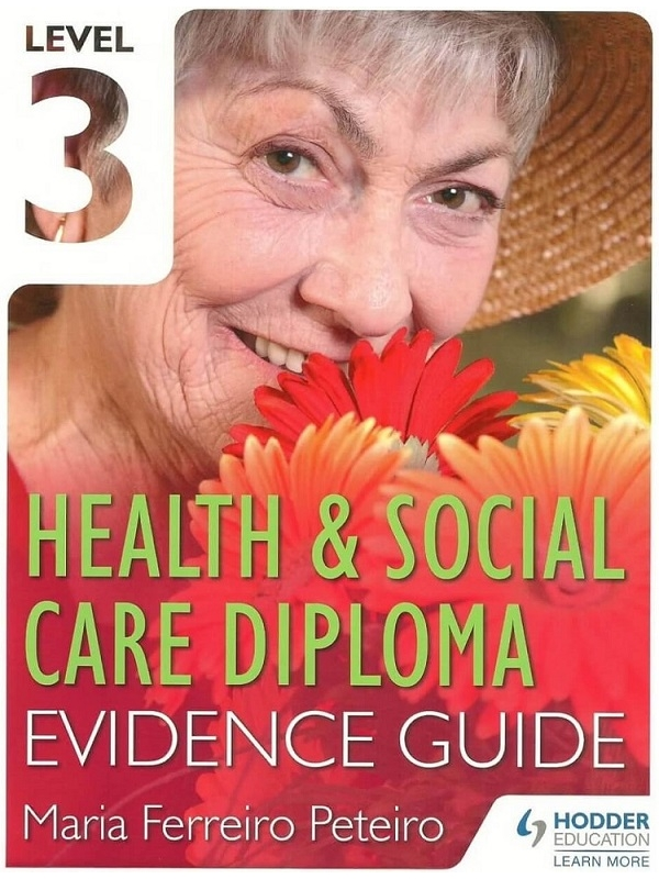 Level 3 Health and Social Care Diploma. Evidence Guide (PDF)