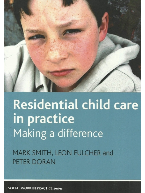 Residential child care in practice. Make a difference (PDF)