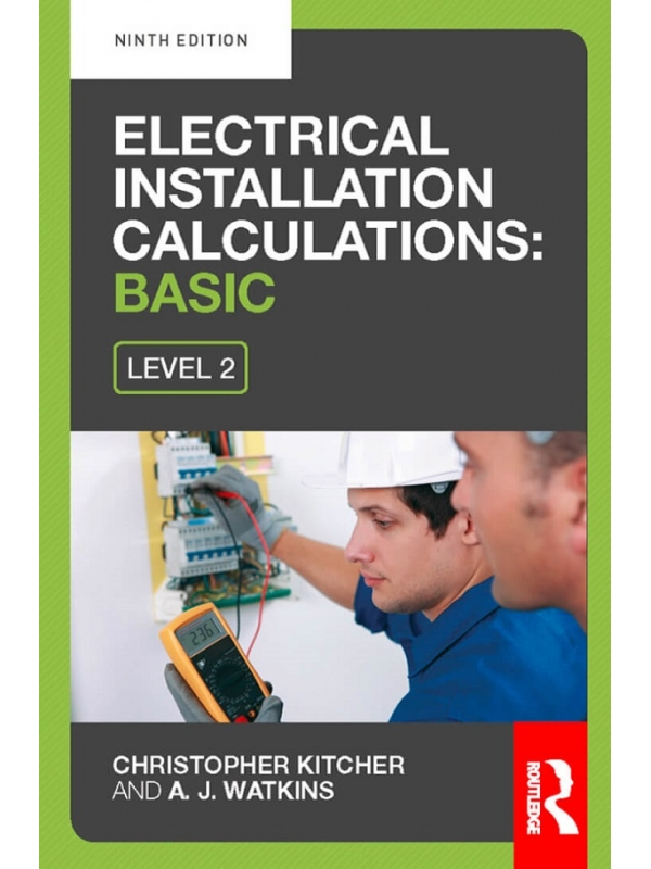 Electrical Installation Calculations-Basic For technical certificate level 2 9th Edition 2014 (PDF)
