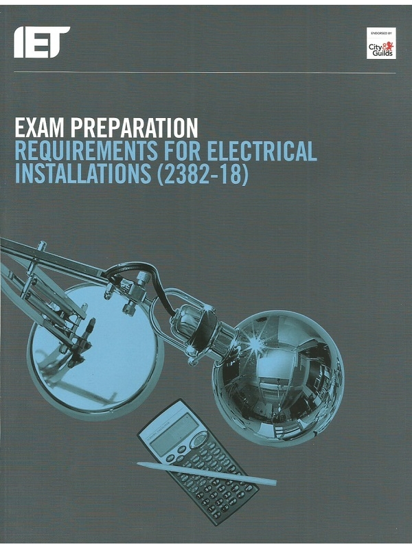 Exam Preparation Requirements for Electrical Installations (2382-18) 2019 (PDF)