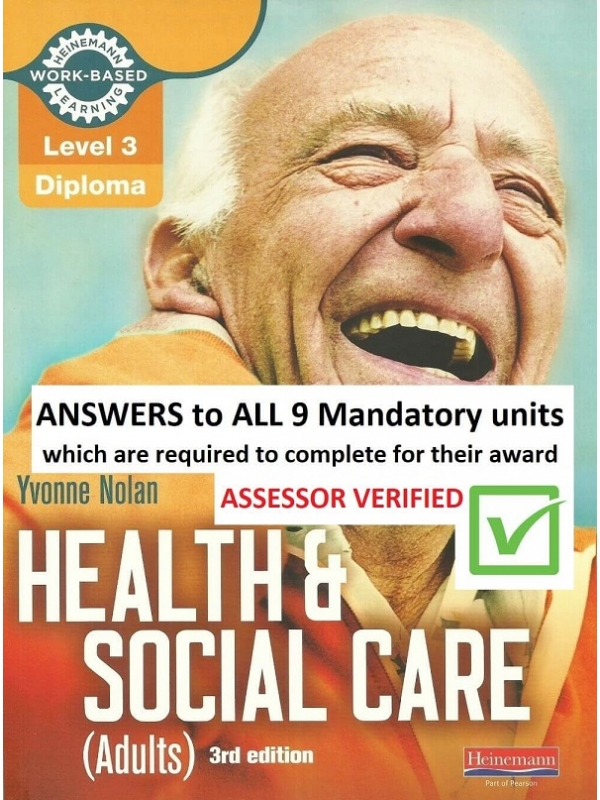 Answers to Level 3 Diploma in Health and Social Care (Adults). ALL 9 Mandatory units 2020 (Word files)