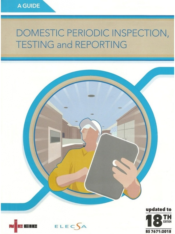 NICEIC Guide Domestic Periodic Inspection, Testing and Reporting updated to 18th Edition 2018 (PDF)