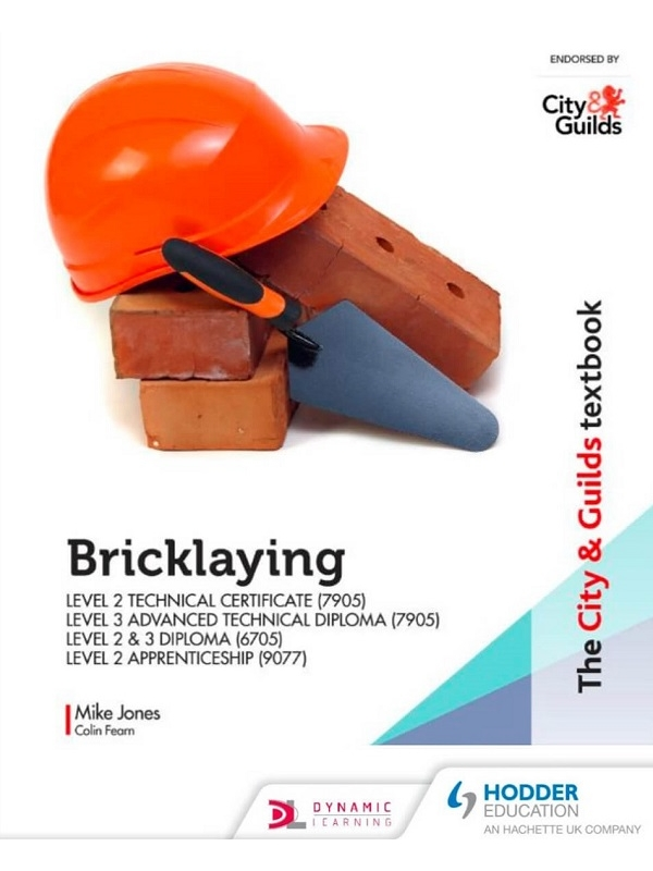 The City & Guilds Textbook Bricklaying for the Level 2 Technical Certificate & Level 3 Advanced Technical Diploma (7905), Level 2 and 3 Diploma (6705) and Level 2 (PDF)