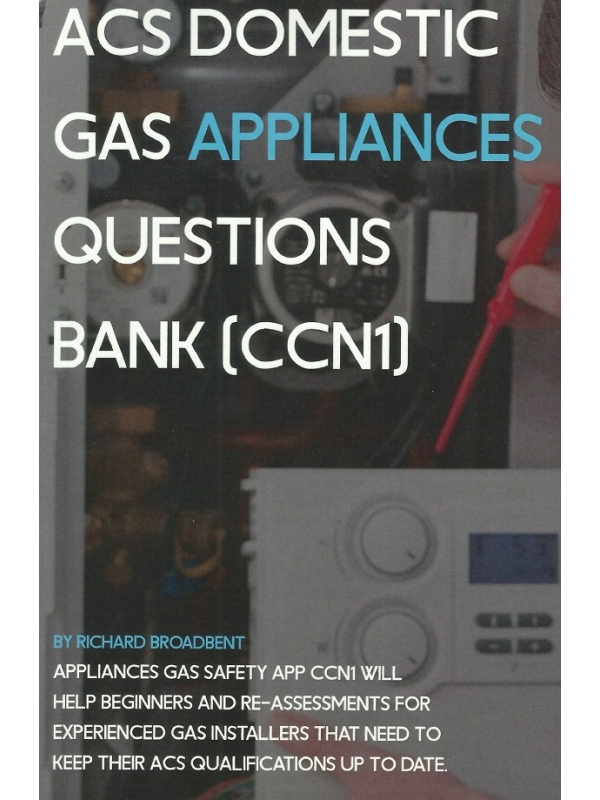 ACS Domestic GAS Appliances Questions Bank CCN1 Exam answers Edition 2020 (PDF)
