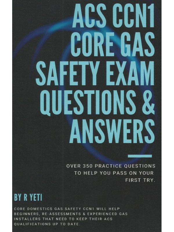 ACS CCN1 Core GAS Safety Exam Questions and Answers Edition 2020 (PDF)