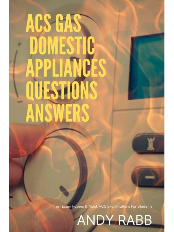 ACS Domestic GAS Appliances (CCN1) Questions with Answers Edition 2020 (PDF)