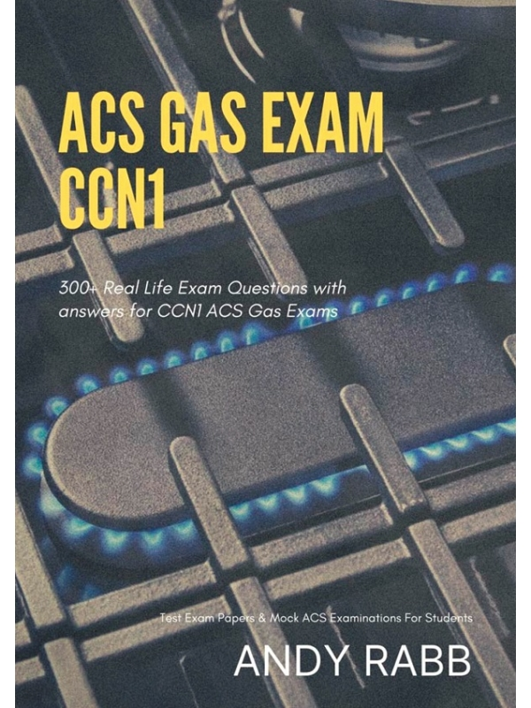 ACS GAS CCN 1 Exam Questions with Answers Edition 2020 (PDF)