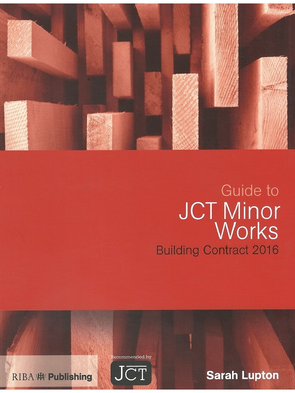 Guide to JCT Minor Works Building Contract 2016, Edition 2021 (PDF)