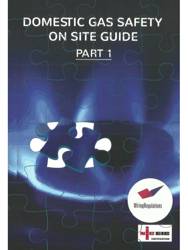 NICEIC Domestic Gas Safety On Site Guide - Part 1 Edition 2020 (PDF)