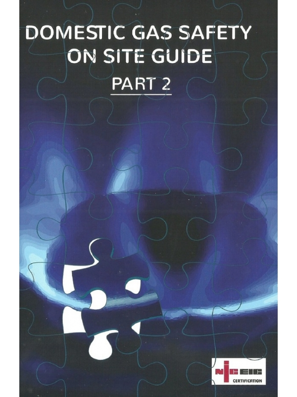 NICEIC Domestic Gas Safety On Site Guide - Part 2 Edition 2020 (PDF)