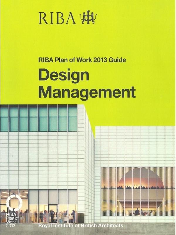 RIBA Plan of Work 2013 Guide Design Management (PDF)