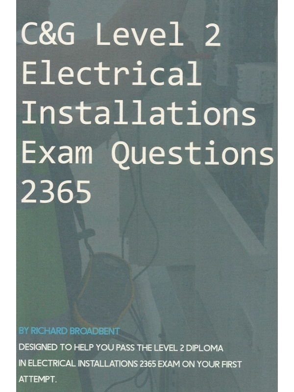 C&G Level 2 Electrical Installations Exam Questions 2365 Edition 2020 (PDF)