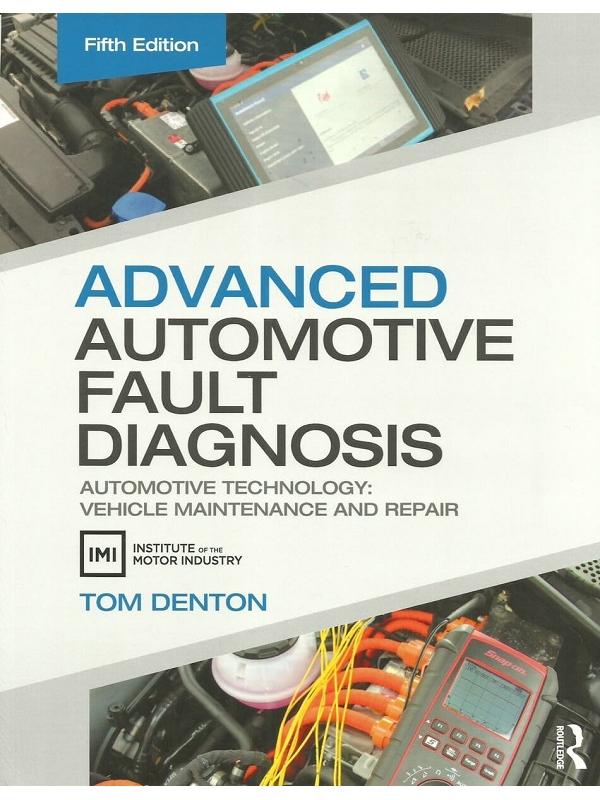 Advanced Automotive Fault Diagnosis. Automotive Technology -Vehicle Maintenance and Repair 5th Edition 2021 (PDF)
