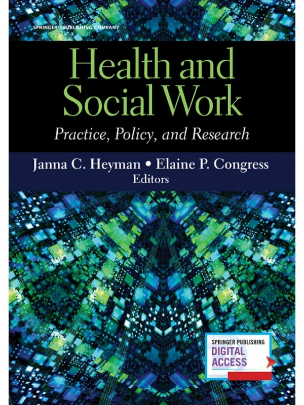 Health and Social Work- Practice, Policy, and Research Edition 2018 (PDF)