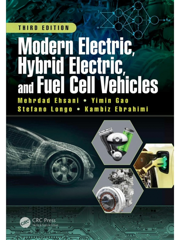 Modern Electric, Hybrid Electric, and Fuel Cell Vehicles 3rd Edition 2018 (PDF)
