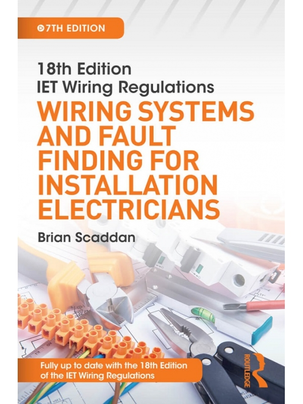18th Edition IET Wiring Regulations Wiring Systems and Fault Finding for Installation Electricians 7th Edition 2019 (PDF)